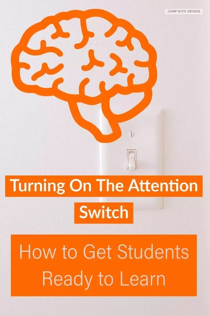 Turning on the Attention Switch How to Get Students Ready to Learn