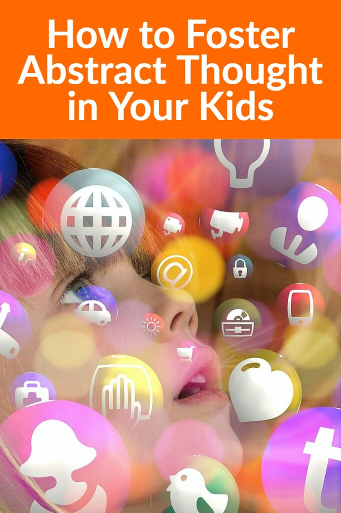 How to Foster Abstract Thought in Your Kids