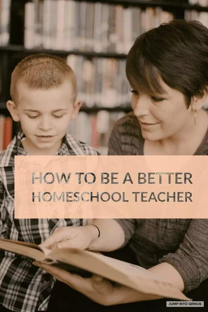 How to Be a Better Homeschool Teacher