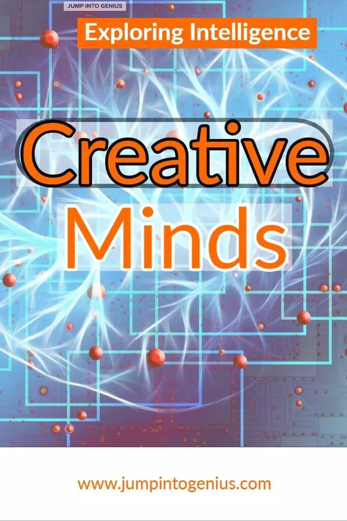Exploring Intelligence - Creative Minds