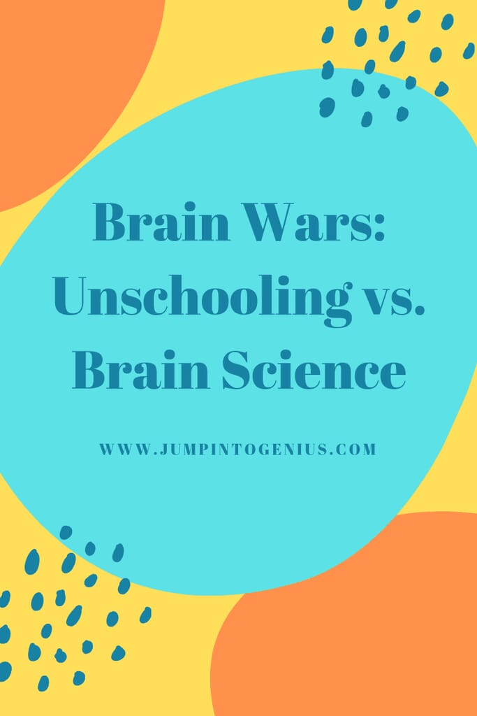 Brain Wars: Unschooling vs. Brain Science