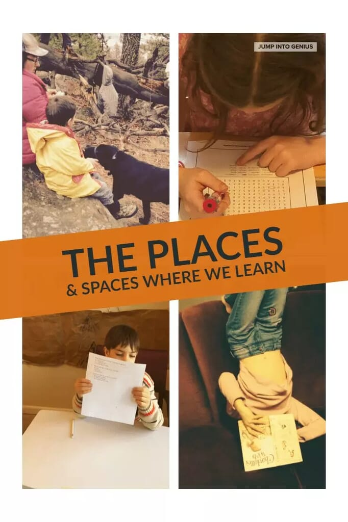 The Places and Spaces Where we Learn Jump Into Genius Homeschool