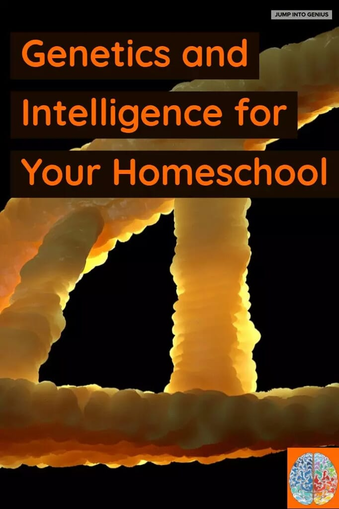 Genetics and Intelligence for Your Homeschool