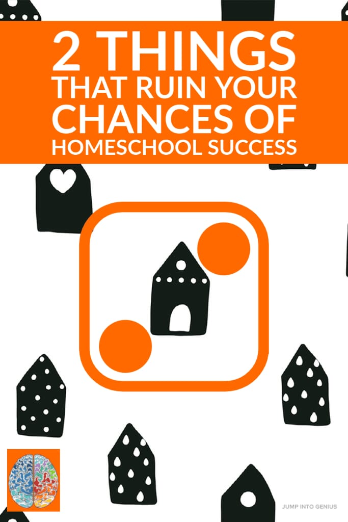 2 Things That will Ruin Your Chances of Homeschool Success